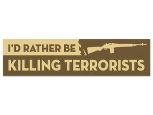I'd Rather Be Killing Terrorists sticker