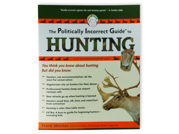 Politically Incorrect Guide, Hunting
