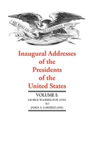 Overstock Sale - Inaugural Addresses of the Presidents of the United States, I