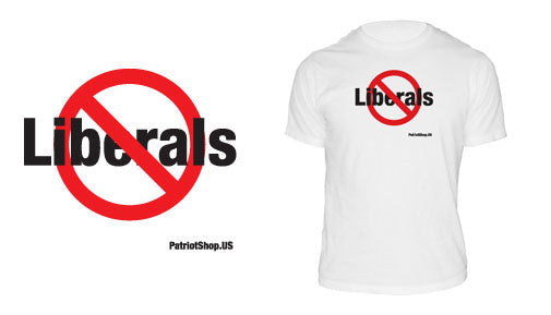 No Liberals t-shirt