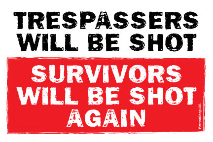 Trespassers Will Be Shot sticker