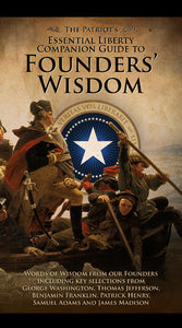 Donors Only - Founders' Wisdom booklet - For Patriot Post Donors only: 100 copies + No Shipping Fees