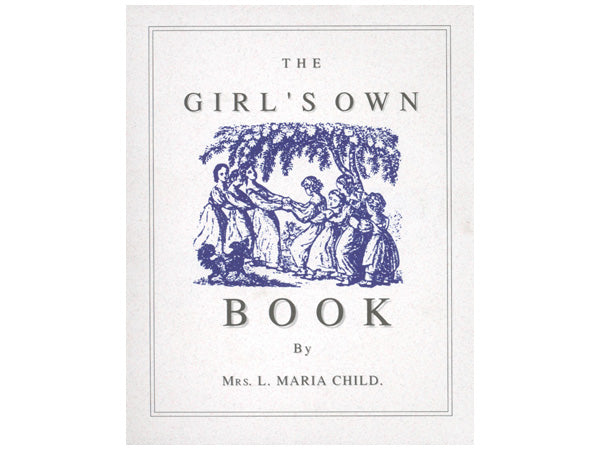 The Girl's Own Book - historical reprint