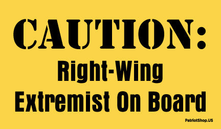 Caution: Right Wing Extremist sticker