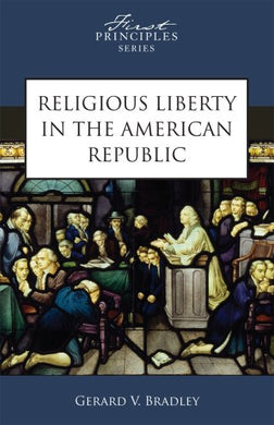 Religious Liberty in the American Republic