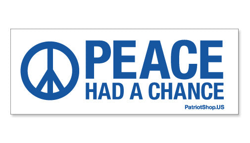 Overstock Sale - Peace Had a Chance sticker