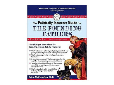 Politically Incorrect Guide, Founding Fathers