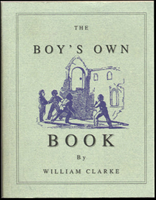 The Boy's Own Book - historical reprint