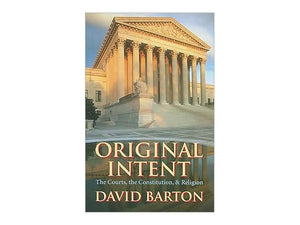 Original Intent - The Courts, the Constitution, & Religion
