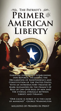 SAVE OVER 55% off retail! The Patriot's Primer on American Liberty - 100 copies