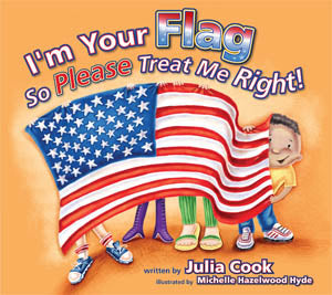 I'm Your Flag So Please Treat Me Right! book