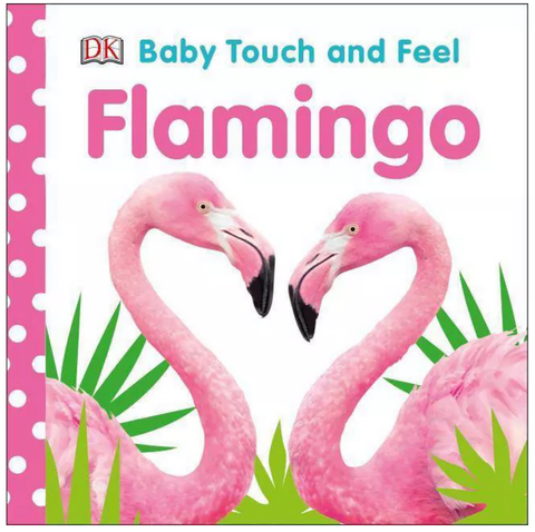 Baby Touch and Feel Flamingo Board Book - The Flamingo Shop