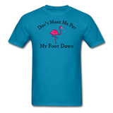 Don't Make Me Put My Foot Down Mens T-Shirt up to 6XL - The Flamingo Shop