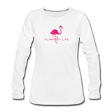Flamingo Life Women's Long Sleeve T-Shirt - white