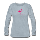 Flamingo Life Women's Long Sleeve T-Shirt - heather ice blue
