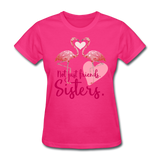 Not Just Friends. Sisters. Flamingo T-Shirt - fuchsia