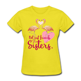 Not Just Friends. Sisters. Flamingo T-Shirt - yellow