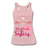 Not Just Friends, Sisters Women's Racerback Tank - heather dusty rose