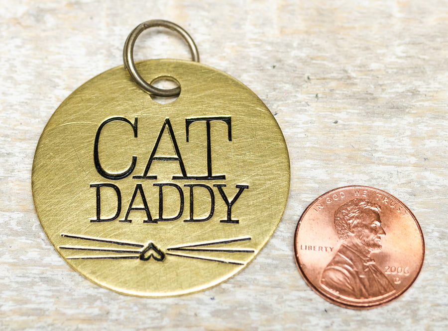 Cat Daddy - Hand Stamped Brass