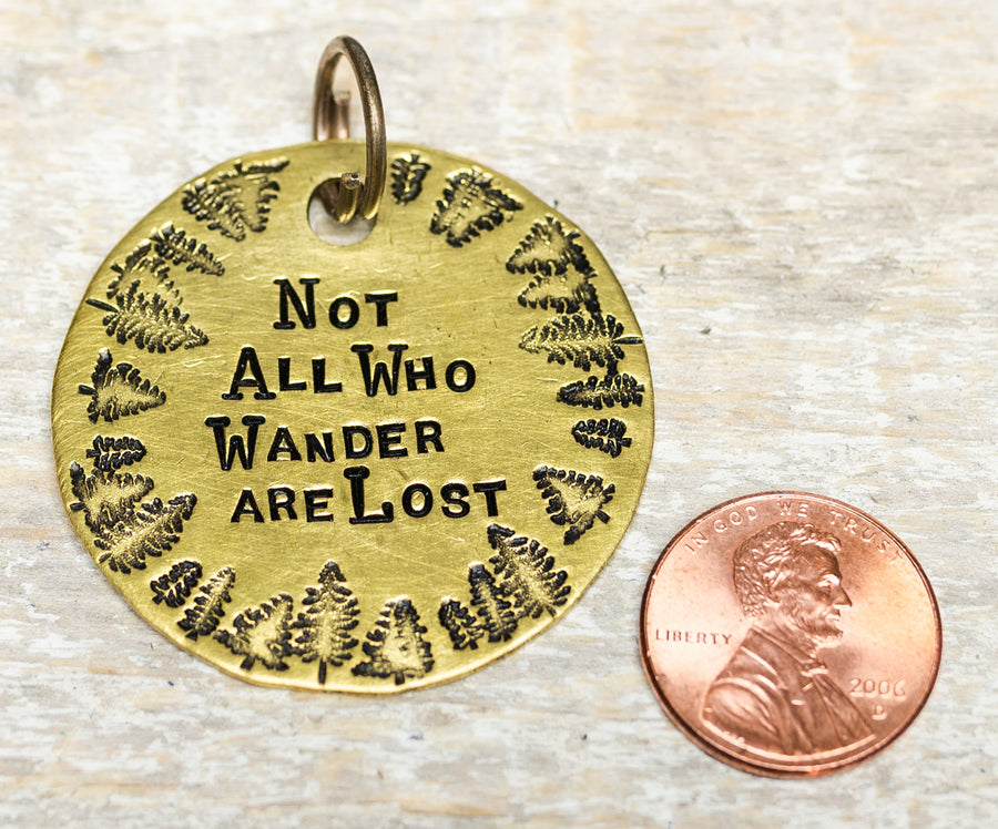 Not All Who Wander Are Lost - Hand Stamped Brass