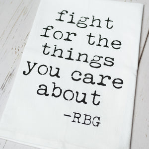 Fight For The Things You Care About Cotton Tea Kitchen Towel