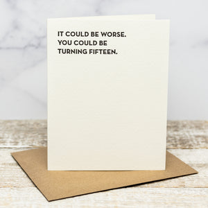 It Could Be Worse - Greeting Card