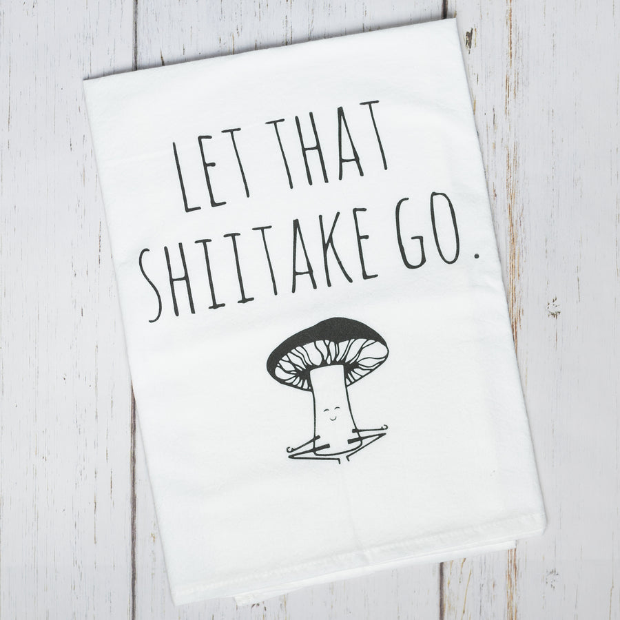 Let That Shiitake Go Cotton Tea Kitchen Towel