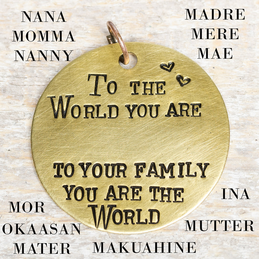 To the World You Are... Custom - Hand Stamped Brass