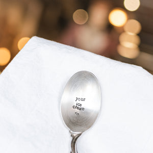 Your Ice Cream - Hand Stamped Vintage Silver Plate Spoon