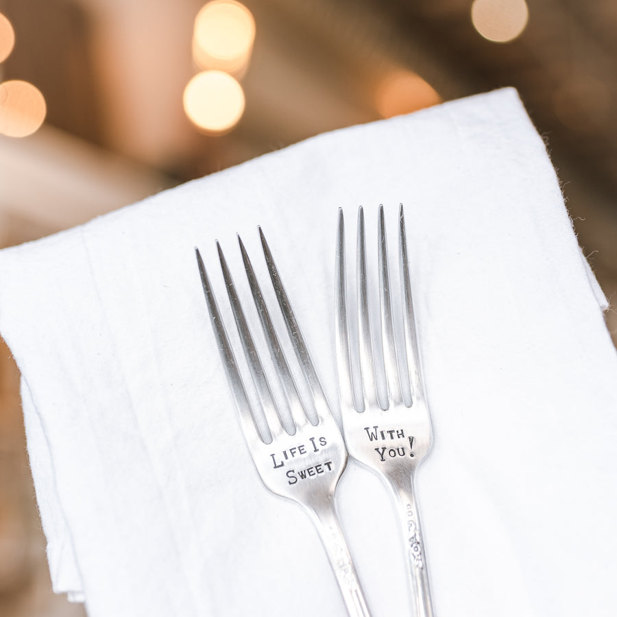 Life is Sweet With You - Hand Stamped Silver Plate Fork Set