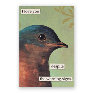 Love You Despite Warning Signs Bird Magnet
