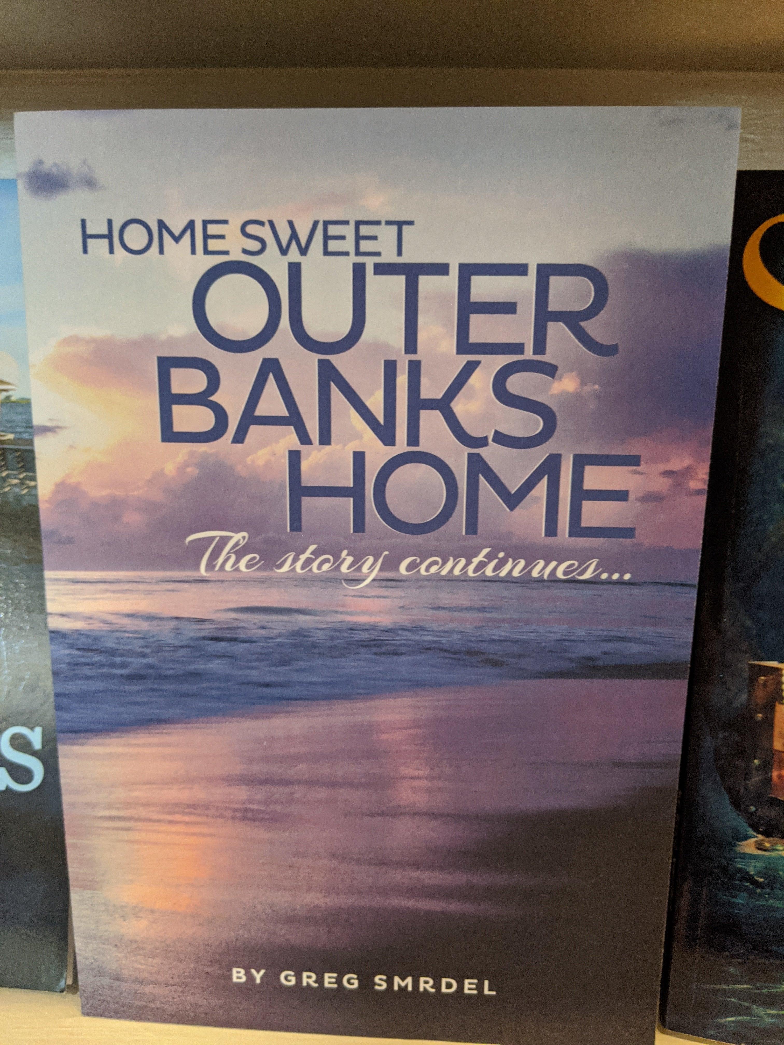 Home Sweet Outer Banks Home: The Story Continues by Greg Smrdel *signed copy*