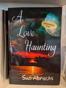 A Love Haunting by Suzi Albacht *Signed Copy*