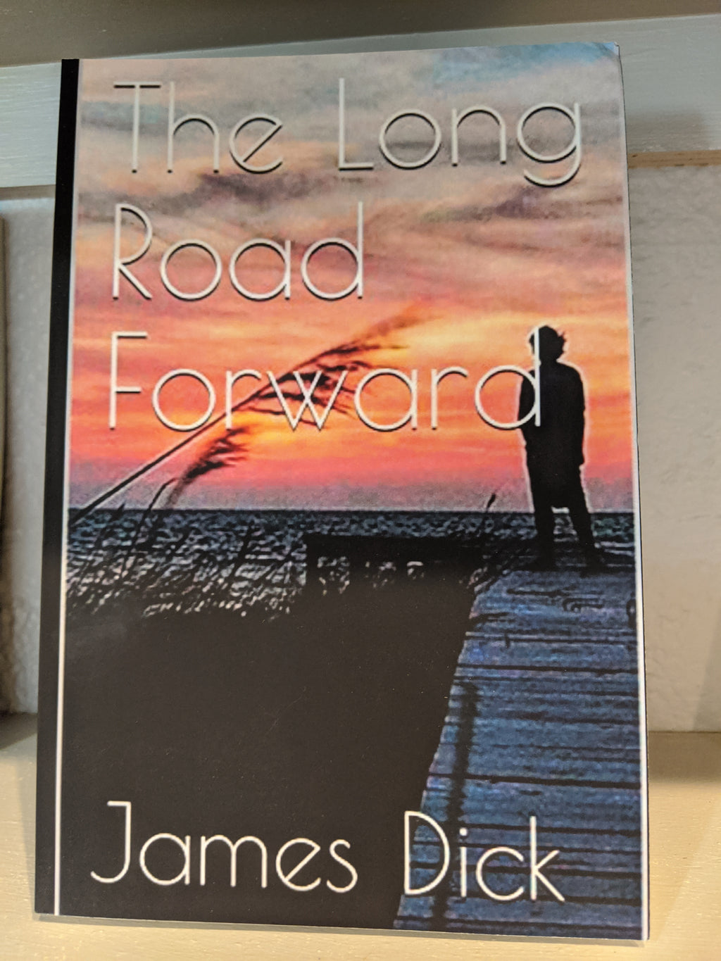 The Long Road Forward by James Dick *Signed Copy*