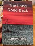 The Long Road Back by James Dick *Signed Copy*