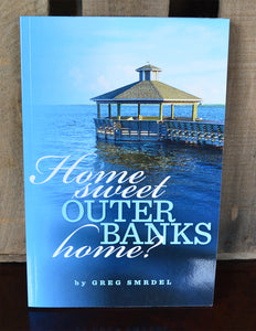 Home Sweet Outer Banks Home? By Greg Smrdel