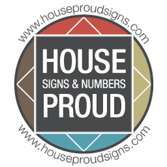 House Proud Custom Signs and House Numbers