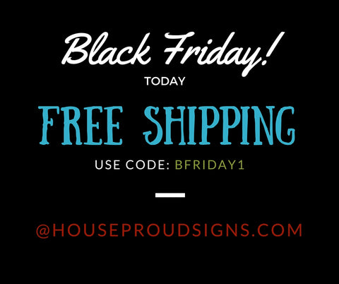 free shipping discount code house proud signs