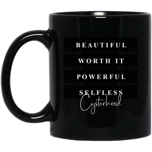 Beautiful | Worth It | Powerful | Selfless | Cysterhood Mug