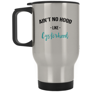 Ain't No Hood Like Cysterhood Travel Mugs