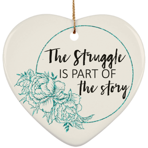 The Struggle Is A Part Of The Story Ornaments