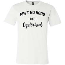 Load image into Gallery viewer, Ain't No Hood Like Cysterhood