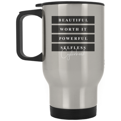 Beautiful | Worth It | Powerful | Selfless | Cysterhood Travel Mugs
