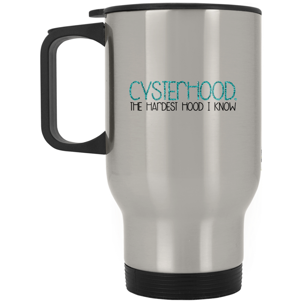 Cysterhood The Hardest Hood I Know Travel Mugs