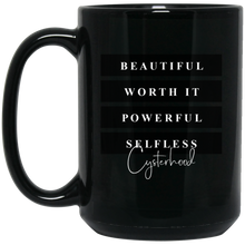 Load image into Gallery viewer, Beautiful | Worth It | Powerful | Selfless | Cysterhood Mug