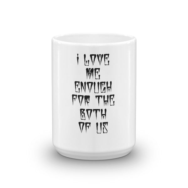 I Love Me Enough Mug
