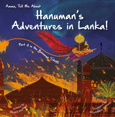 AMMA, TELL ME ABOUT HANUMAN'S ADVENTURES IN LANKA!