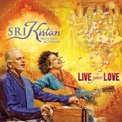 LIVE YOUR LOVE    SRI KIRTAN