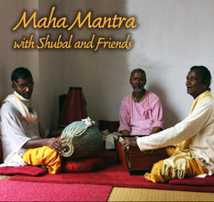 MAHA MANTRA WITH SHUBAL & FRIENDS