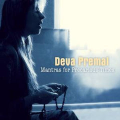 Mantras for Precarious Times by Deva Premal with Miten